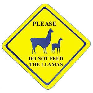 Sign Don'T Feed Llamas