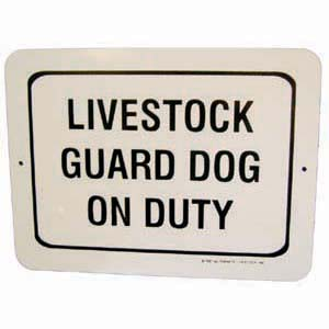 Sign Livestock Guard Dog On Duty
